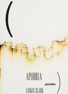Aphoria by Jackie Clark