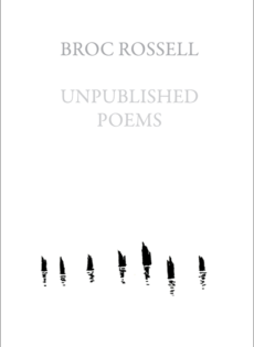 Unpublished Poems by Broc Rossell