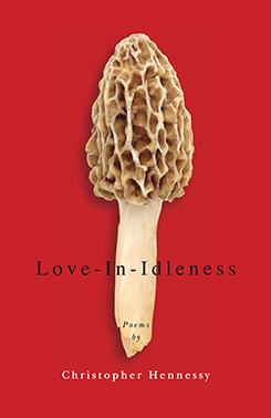Christopher-Hennessy-Love-In-Idleness-Poetry