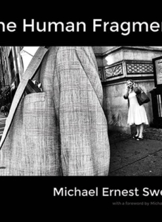 The Human Fragment, photographs by Michael Ernest Sweet