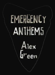 Emergency Anthems by Alex Green