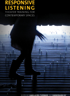 Responsive Listening: Theater Training for Contemporary Spaces, essays