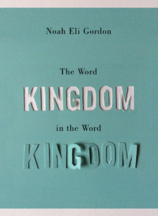 The Word <em>Kingdom </em>in the Word Kingdom, by Noah Eli Gordon