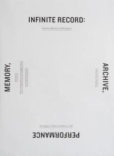 <em>Infinite Record: Archive, Memory, Performance </em><br> Eds. Maria Magdalena Schwaegermann &#038; Karmenlara Ely