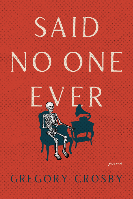Said No One Ever – Gregory Crosby
